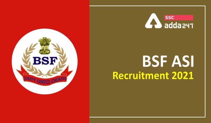 BSF ASI Recruitment : BSF ASI Recruitment 2021_40.1