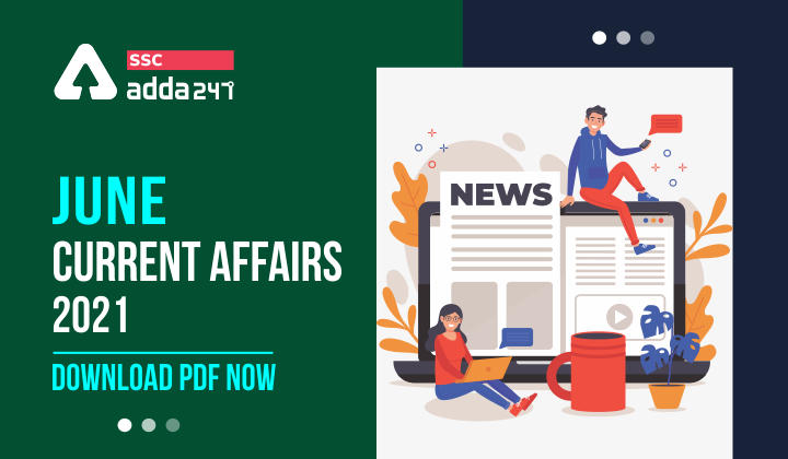 June Current Affairs 2021: Hindu Review For SSC, Railways & UP SI Exams 2021_40.1