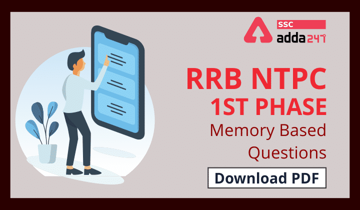 RRB NTPC 1st Phase Memory Based Questions Download PDF_40.1