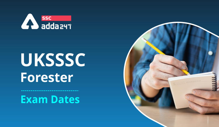 UKSSSC Forester Exam Dates Out : Uttarakhand Subordinate Service Selection Commission_40.1