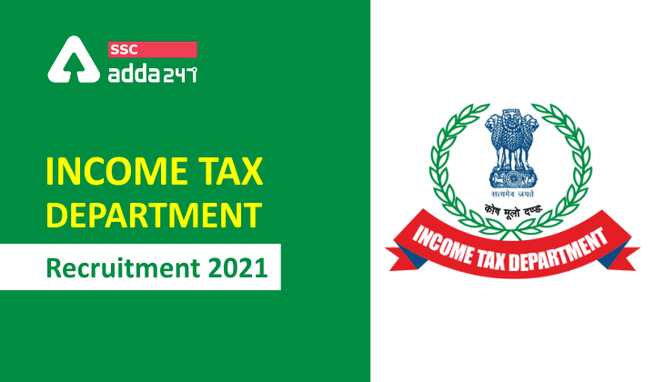 Income Tax Department Recruitment 2021: Tax Assistant, MTS Posts Apply Online itment of 155 vacancies Apply Now 2021_40.1