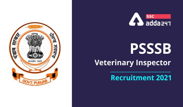 PSSSB Veterinary Inspector Recruitment 2021 : Subordinate Services Selection Board Punjab_40.1