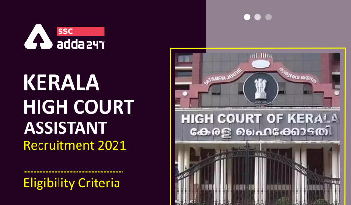 Eligibility Criteria for Kerala High Court Assistant 2021_40.1