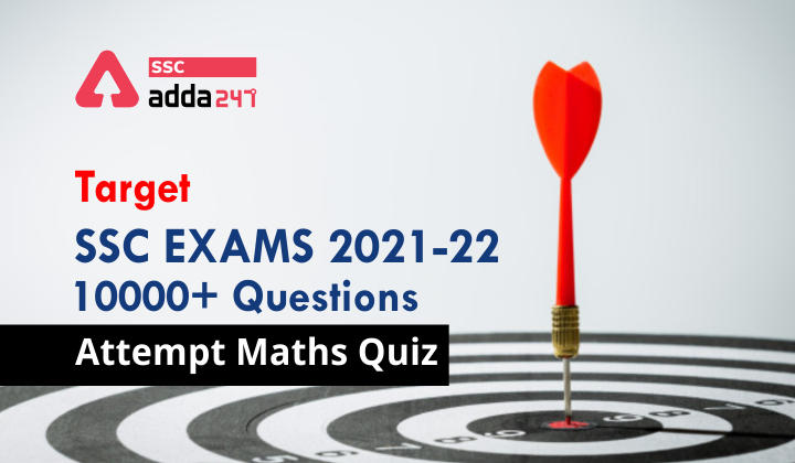 Target SSC Exams 2021-22 10000+ Questions Attempt Maths Quiz   Day 190_40.1