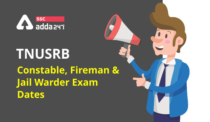 TNUSRB Constable : Fireman & Jail Warder Exam Dates Released: Check Now_40.1