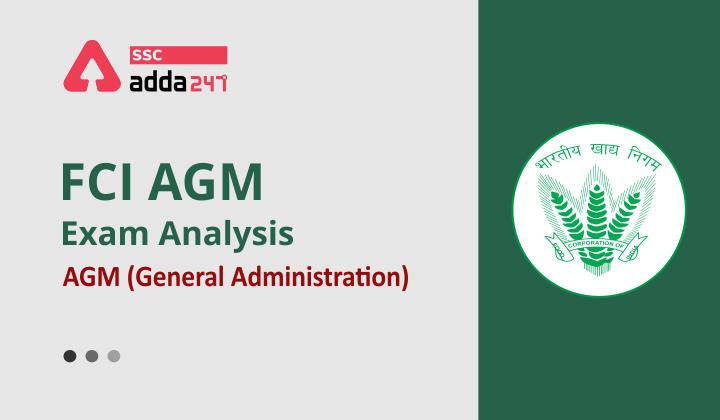FCI AGM Exam Analysis: FCI AGM (General Administration) 2021_40.1