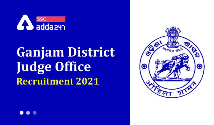 Ganjam District Judge Office Recruitment 2021 : Ganjam District Judge Office_40.1