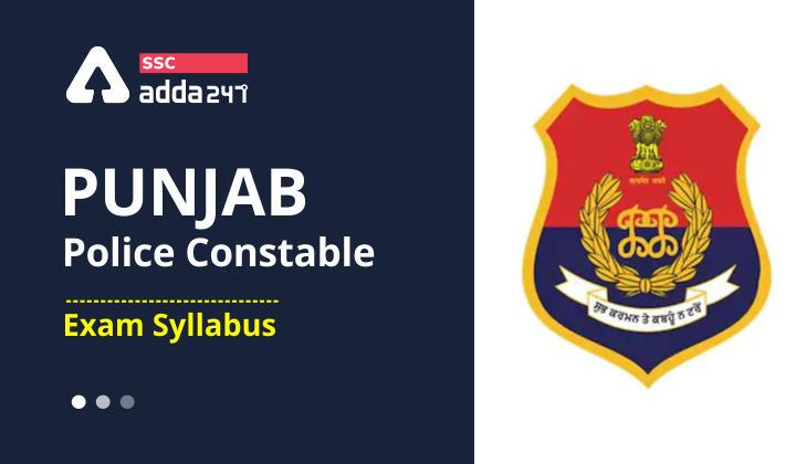 Punjab Police Constable Exam Syllabus 2021 : Punjab Police Constable_40.1