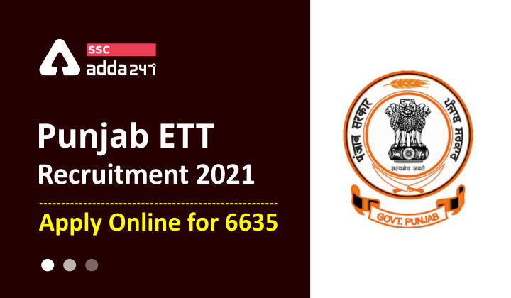 Punjab ETT Recruitment 2021: Apply Online for Punjab ETT 6635_40.1