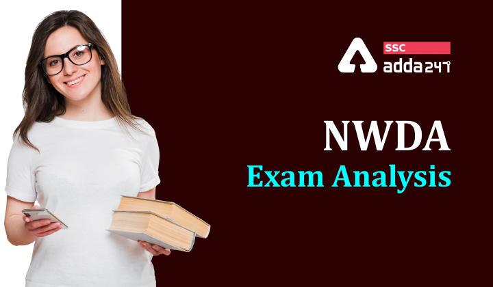 NWDA : NWDA Exam Analysis Shift 1 and 2 [8:30-10:30 and 1 - 3]_40.1