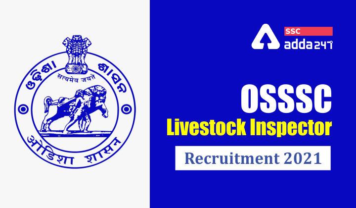 OSSSC Livestock Inspector Recruitment 2021: Apply Online for 565 Vacancy_40.1
