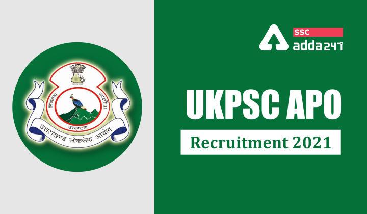 UKPSC APO Recruitment 2021: Check Eligibility Criteria, Selection Process, Salary_40.1