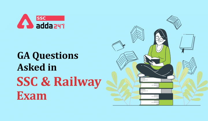 GA questions asked in SSC & Railway Exam : 45 Questions_40.1