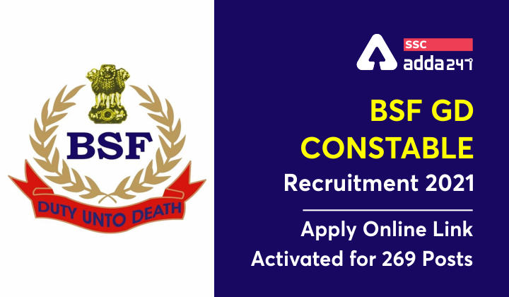 BSF GD Constable Recruitment 2021:Apply Online Link Activated for 269 Posts_40.1