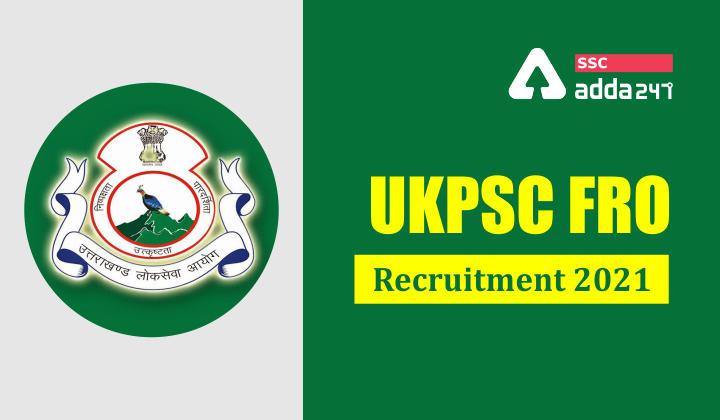 UKPSC FRO Recruitment 2021 : Uttarakhand Public Service Commission (UKPSC)_40.1