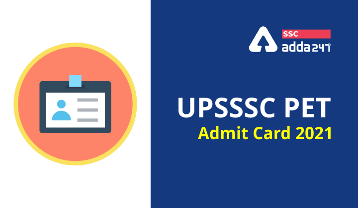 UPSSSC PET Admit Card : UPSSSC PET Admit Card 2021 Out Download Now_40.1