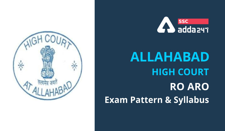 Allahabad High Court RO ARO Exam Pattern & Syllabus 2021_40.1