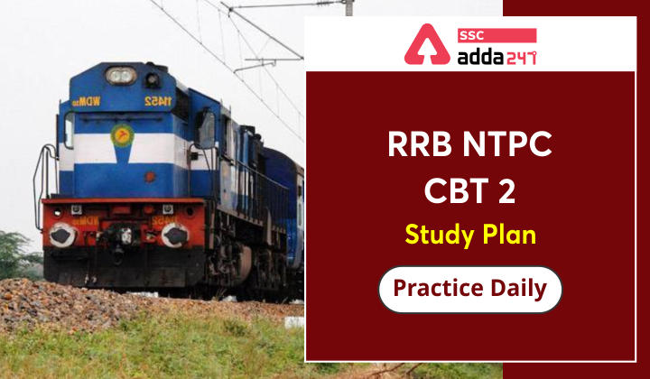 RRB NTPC CBT 2 Study Plan : RRB NTPC Practice Daily 2021_40.1