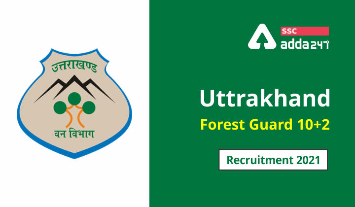 Uttrakhand Forest : Uttrakhand Forest Guard 10+2 Recruitment 2021 Check Now_40.1