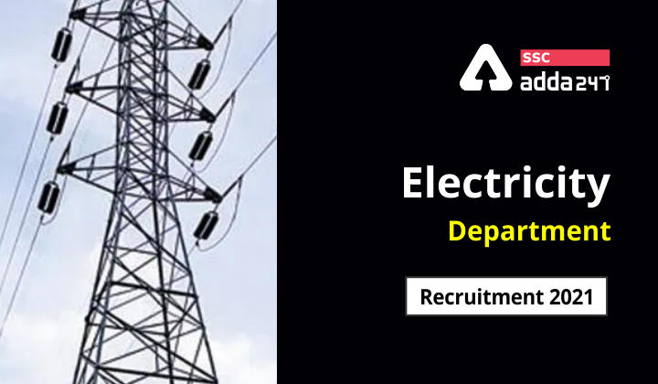 Electricity Department Recruitment 2021 : Apply Online for 243 Vacancies_40.1
