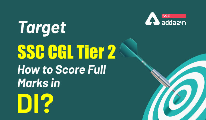 Target SSC CGL Tier 2: How to Score Full Marks in DI?_40.1