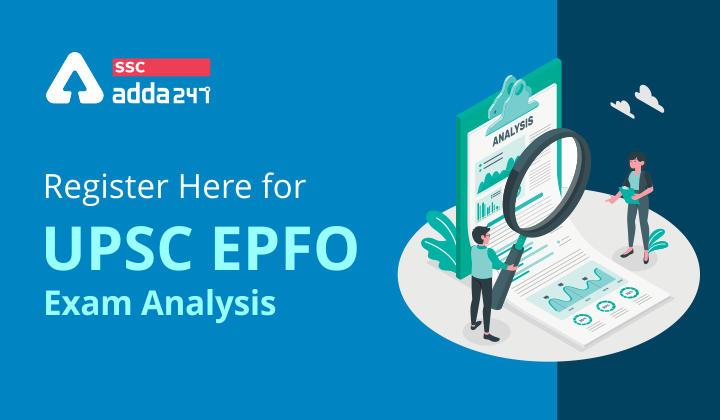 Register here for UPSC EPFO Exam Analysis_40.1