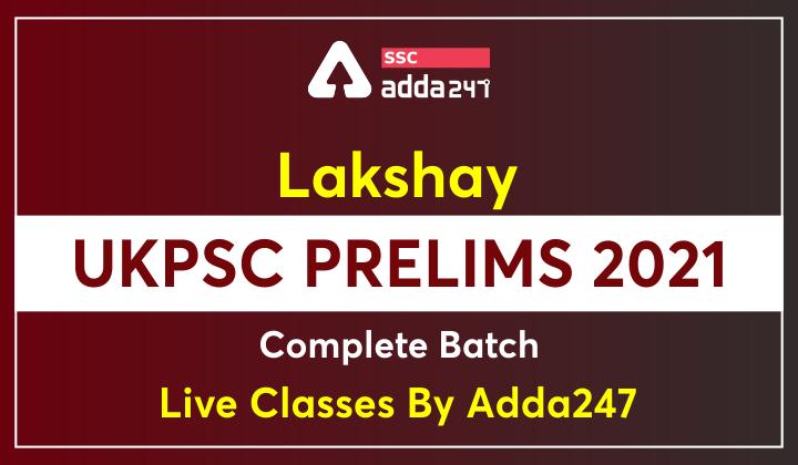 Lakshay – UKPSC Prelims 2021 Complete Batch | Live Classes By Adda247_40.1