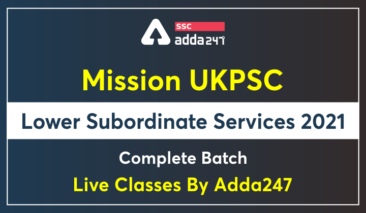 Mission UKPSC Lower Subordinate Services 2021 Complete Batch   Live Classes By Adda247_40.1