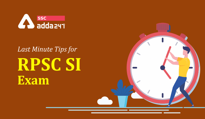 RPSC SI Exam : Last Minute tips for RPSC SI Exam 2021_40.1
