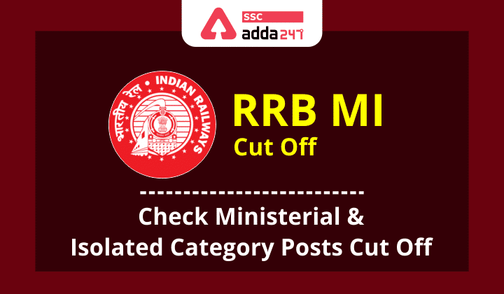 RRB MI Cut Off : Check Ministerial &Isolated Category Posts Cut Off_40.1