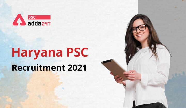 Haryana PSC Recruitment 2021