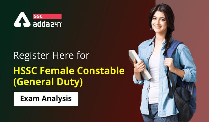 HSSC Female Constable : Register Here for HSSC Female Constable (General Duty) Exam Analysis_40.1