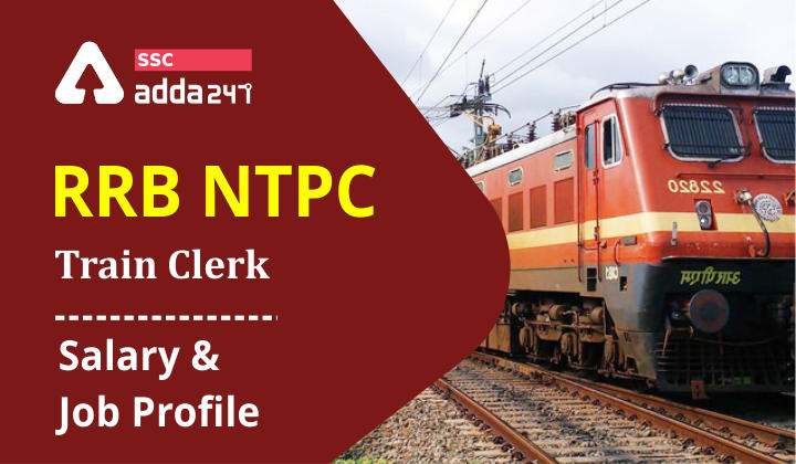 RRB NTPC Train Clerk Salary And Job Profile: Check Vacancies, Job Profile, Salary_40.1