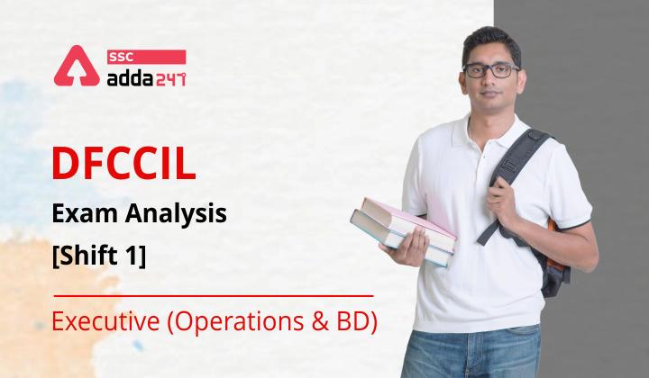 DFCCIL Exam Analysis [Shift 1] (Executive (Operations & BD))_40.1