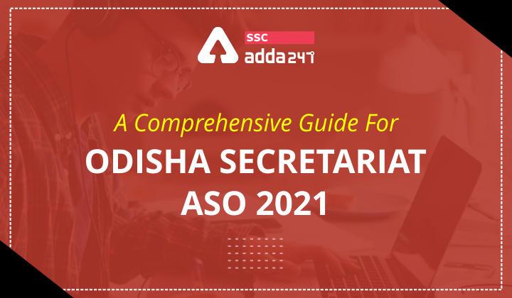 Comprehensive Guide For Odisha Secretariat ASO 2021_40.1