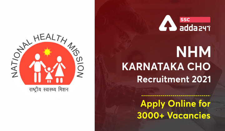 NHM Karnataka CHO Recruitment 2021: Apply Online for 3000+ Vacancies_40.1