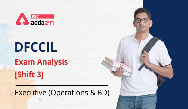 DFCCIL Exam Analysis [Shift 3] (Executive (Operations & BD)