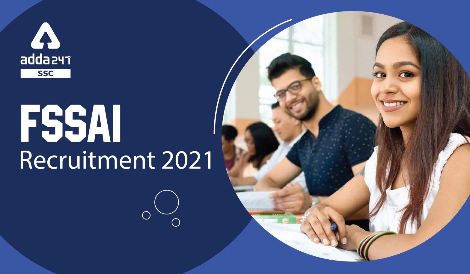 FSSAI Recruitment 2021 : Check Eligibility Criteria, Selection Process, Exam Date_40.1