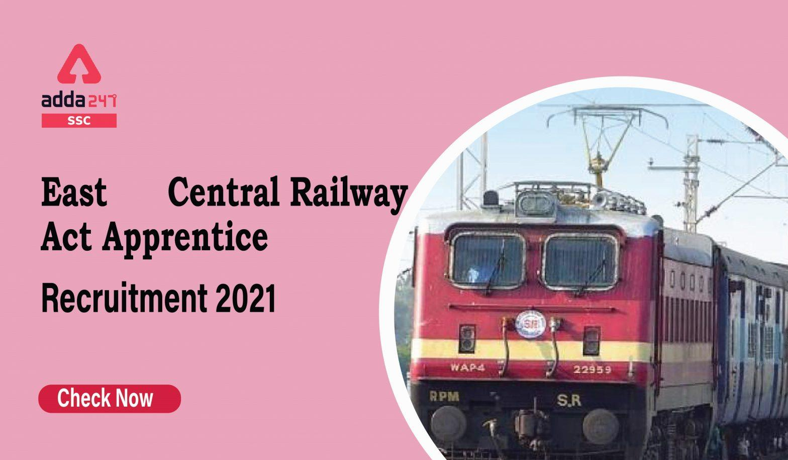East Central Railway Recruitment 2021 Apply Online : Apply Now for 2206 Posts_40.1