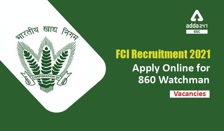 FCI Recruitment 2021 Apply Online for 860 Watchman Vacancies_40.1
