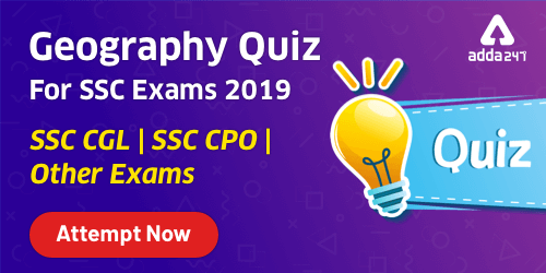 Geography Quiz For SSC CGL Exam 2019-20 : 18h December_40.1