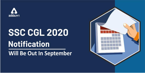 SSC CGL 2020 Notification Be Out In September: Start Preparing Now_40.1
