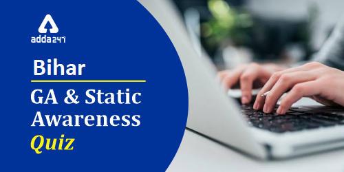 Bihar GA And Static Awareness Quiz : 31st December_40.1