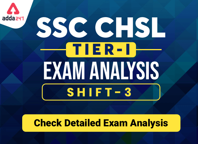 SSC CHSL Exam Analysis 2020 : 17 मार्च शिफ्ट 3 विस्तृत परीक्षा विश्लेषण चेक करें_40.1