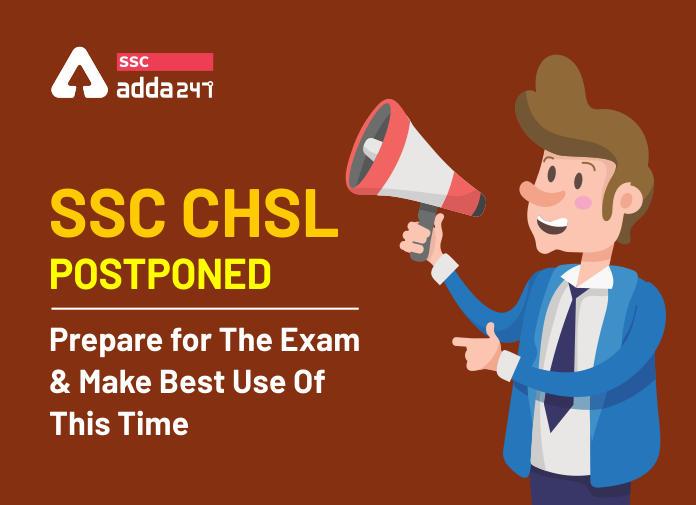 SSC CHSL स्थगित: परीक्षा की तैयारी करें और इस समय का सर्वश्रेष्ठ उपयोग करें_40.1