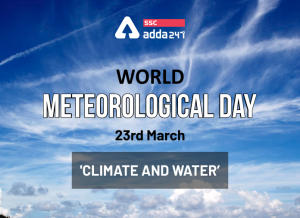 World Meteorological Day: 23rd March; Theme, History & Significance_40.1