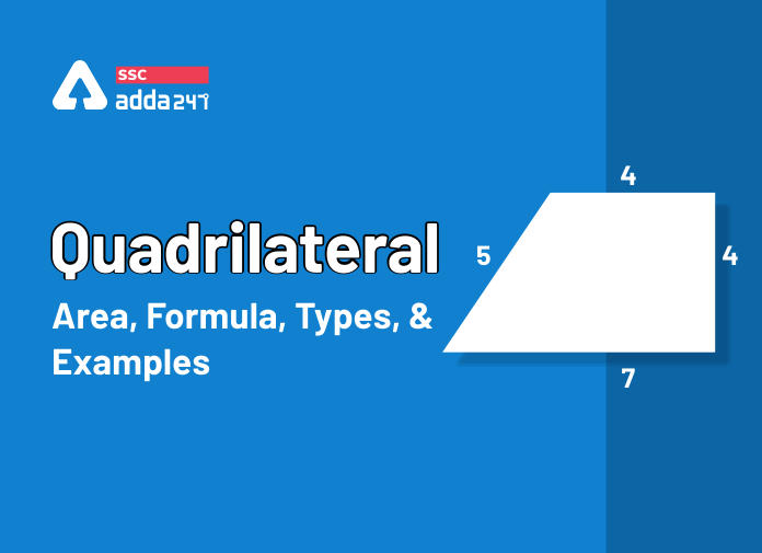 चतुर्भुज : क्षेत्रफल, फार्मूला, प्रकार, गुण और उदाहरण_40.1