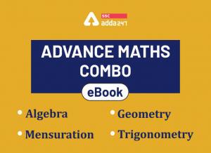 SSC एडवांस मैथ्स eBook कॉम्बो : ज्यामिति+क्षेत्रमिति+बीजगणित+त्रिकोणमिति_40.1