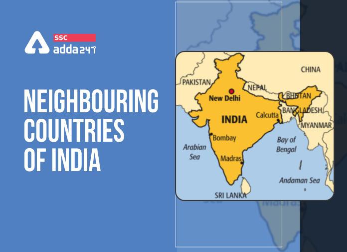 भारत के पड़ोसी देश और उनकी राजधानी : यहाँ देखें भारत के पड़ोसी देश, उनकी राजधानी और उससे जुडी सभी जानकारियां_40.1