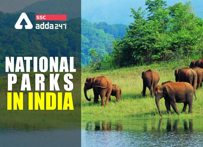 भारत के राष्ट्रीय उद्यान : यहाँ देखें राष्ट्रीय उद्यानों की सूची, महत्वपूर्ण बिंदु और इससे सम्बन्धित अक्सर पूछे जाने वाले प्रश्न_40.1